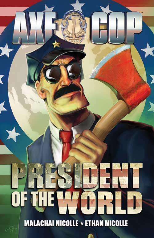 Axe Cop: President of the World